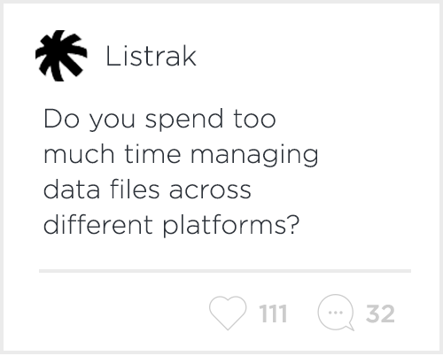 Do you spend too much time managing data files across different platforms?